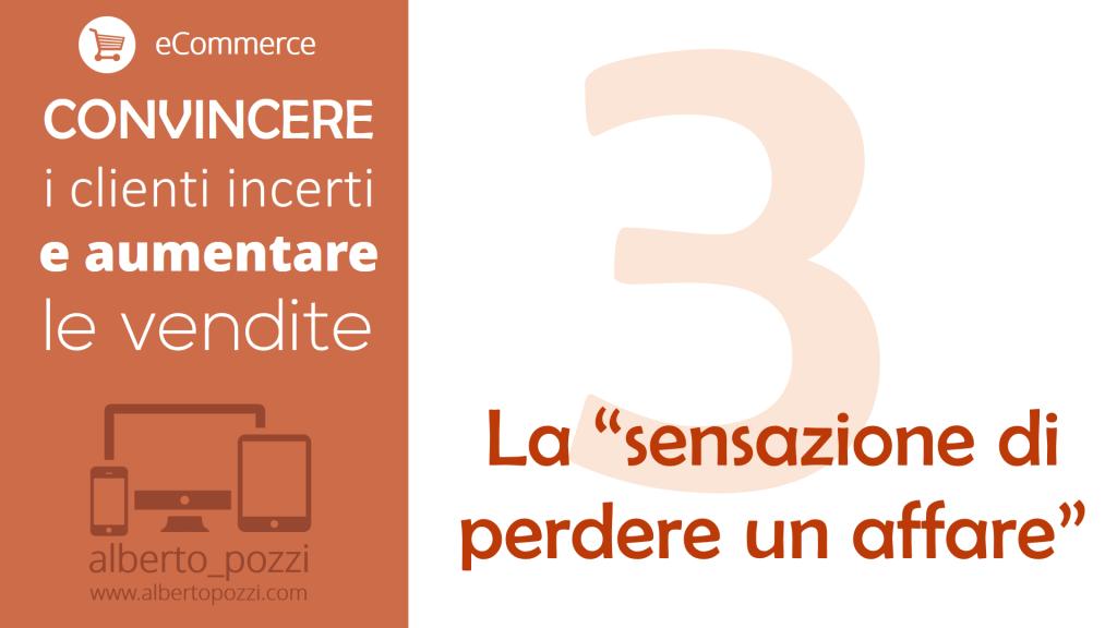 eCommerce: la sensazione di perdere un affare - Alberto Pozzi Web Manager
