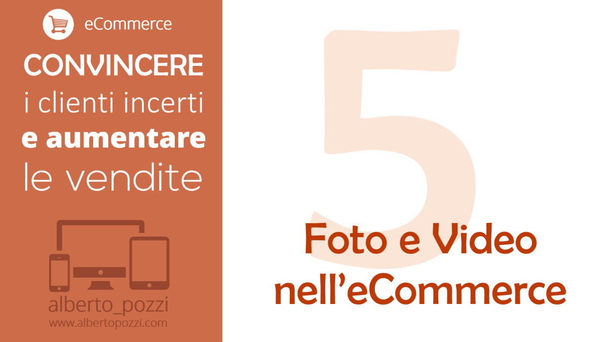 eCommerce parte 5 - Foto e video nel ecommerce - Alberto Pozzi Web Manager
