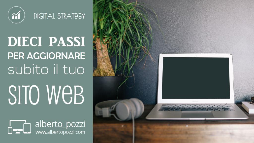 10 passi per aggiornare il tuo sito web - Alberto Pozzi - web manager