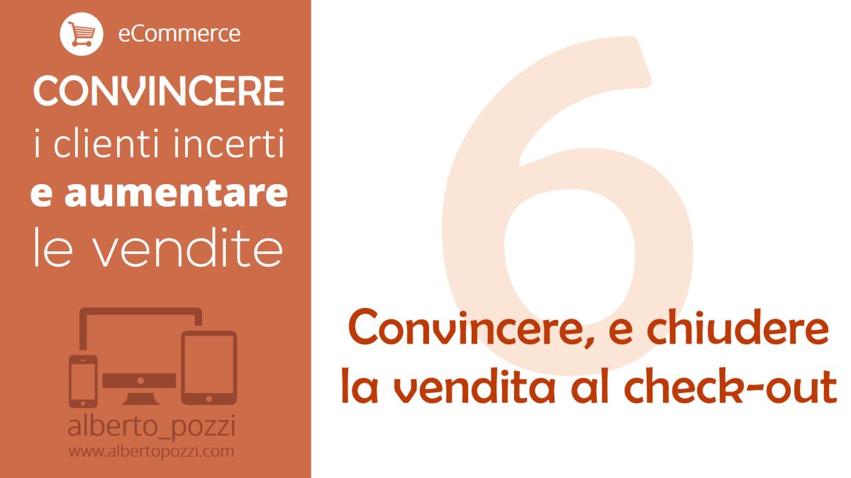 eCommerce - Convincere e chiudere la vendita al check-out - Alberto Pozzi Web Manager
