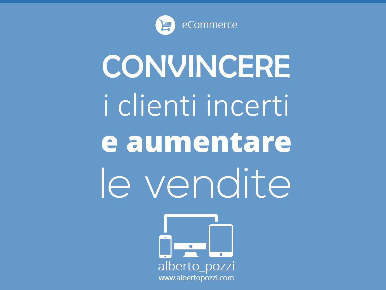 eCommerce: Convincere clienti indecisi e aumentare le vendite