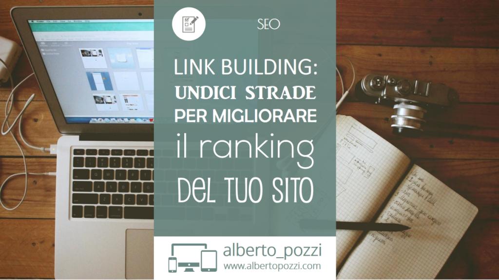 Link building - undici strade per migliorare il ranking del tuo sito - Alberto Pozzi