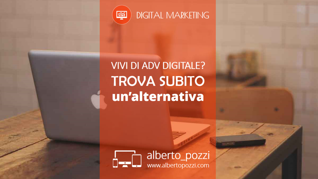 Vivi di ADV digitale? Trova subito un'alternativa