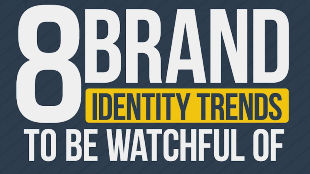 8 brand identity trend to be watchful of - alberto pozzi
