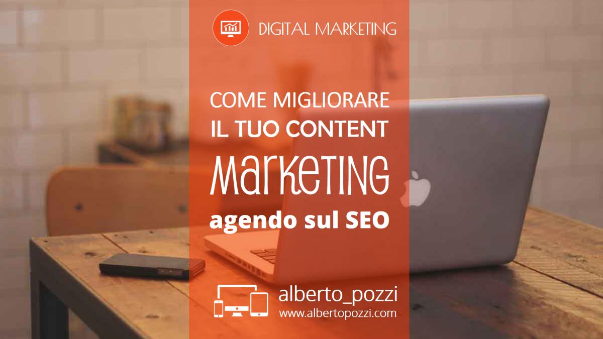 Migliorare il tuo Content Marketing agendo sul SEO