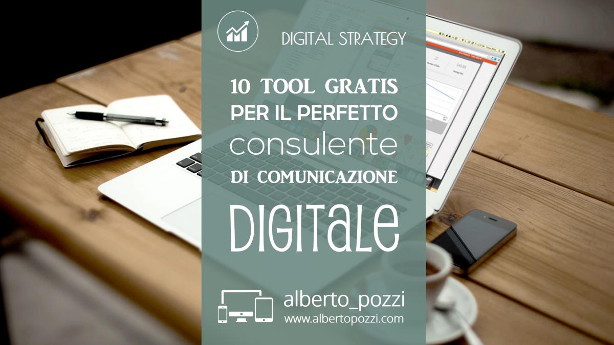 10 tool gratis per il perfetto consulente di comunicazione digitale