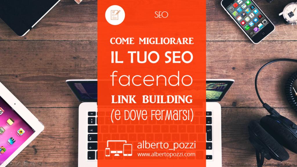 Come migliorare SEO facendo Link Building - Alberto Pozzi