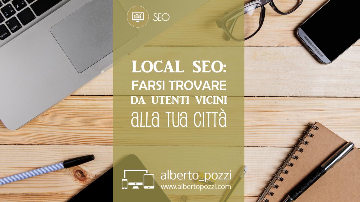 Local SEO: farsi trovare da utenti vicini alla tua zona