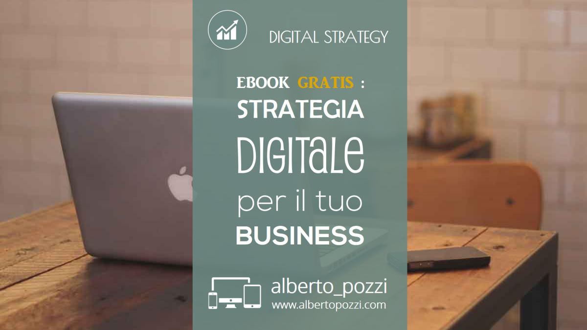 Strategia Digitale per il tuo Business - Alberto Pozzi , ebook gratis