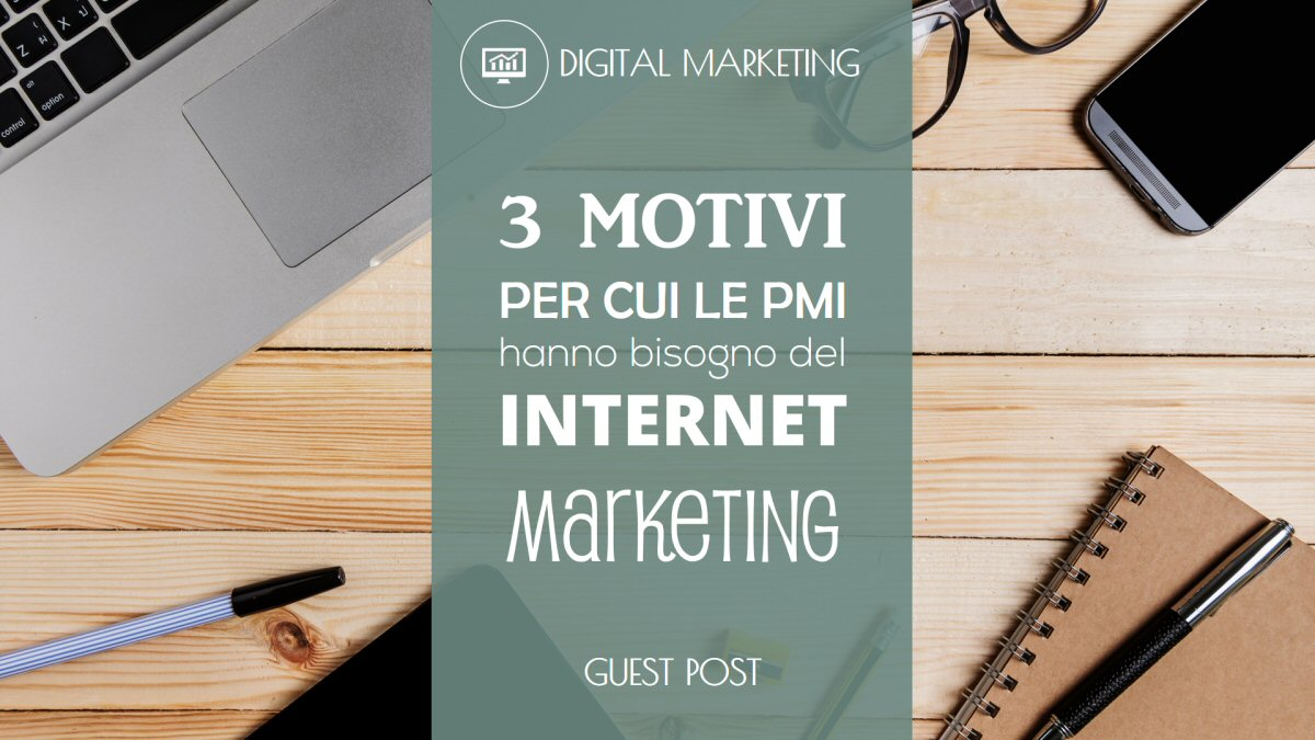 3 motivi per cui le PMI hanno bisogno dell'Internet marketing