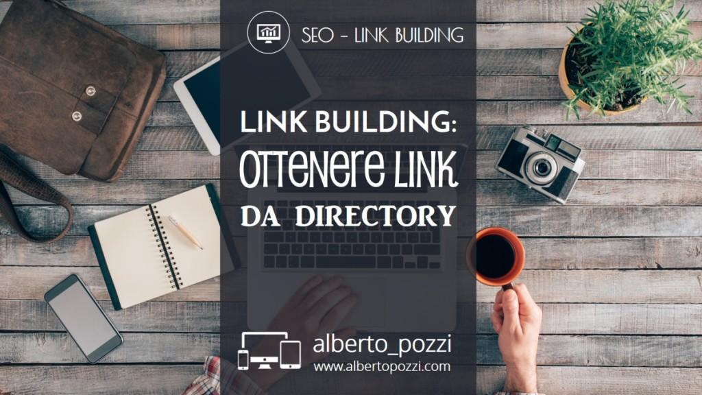 SEO Link Building - Ottenere link da directory - Alberto Pozzi