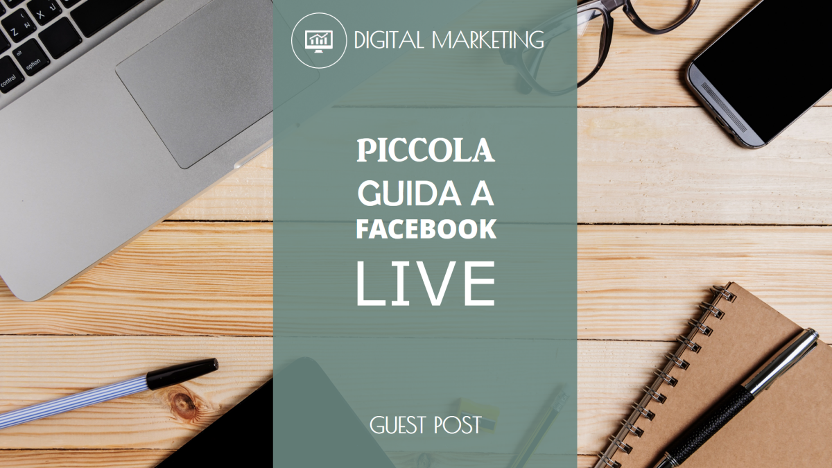 Piccola guida a Facebook Live
