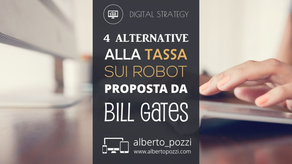 4 alternative alla tassa sui robot proposta da Bill Gates