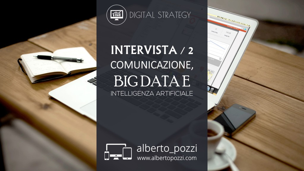 Comunicazione digitale, Big Data, Intelligenza Artificiale