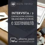 Comunicazione aziendale, brand reputation, sostenibilita - Alberto Pozzi