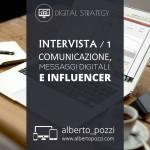 Comunicazione, messaggi digitali, influencer - Alberto Pozzi
