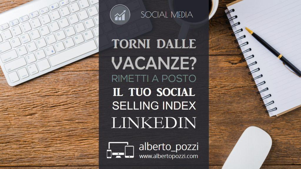 Aumentare il social selling index di Linkedin - Alberto Pozzi
