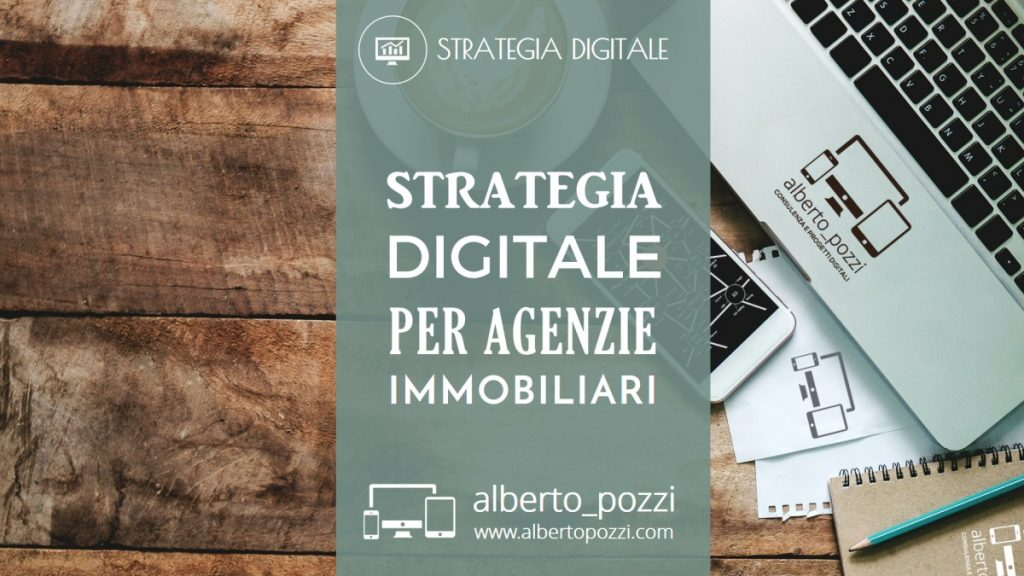 Strategia digitale per agenzie immobiliari - Alberto Pozzi
