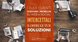 I tuoi clienti scrivono problemi. Intercettali. E offri soluzioni