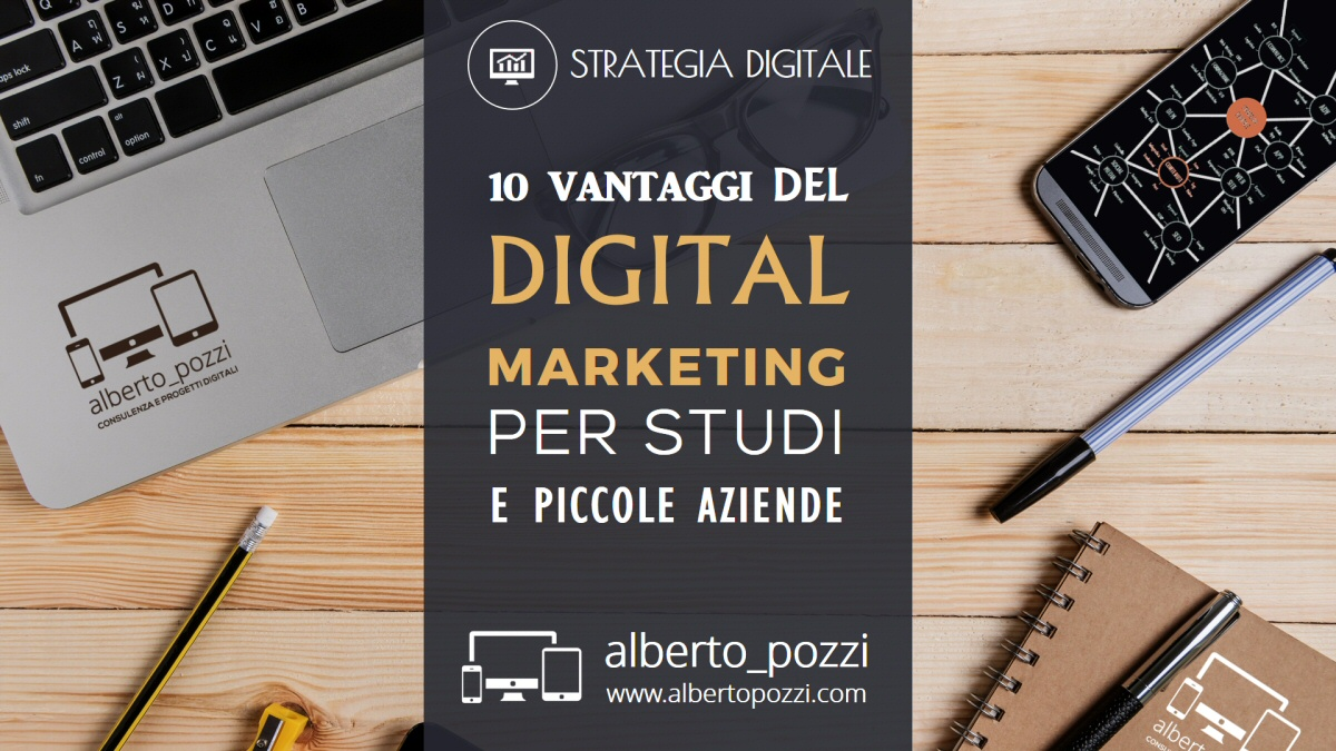 10 vantaggi del digital marketing per studi e piccole aziende