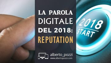 La parola digitale del 2018: Reputation