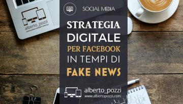 Strategia digitale per Facebook in tempi di fake news