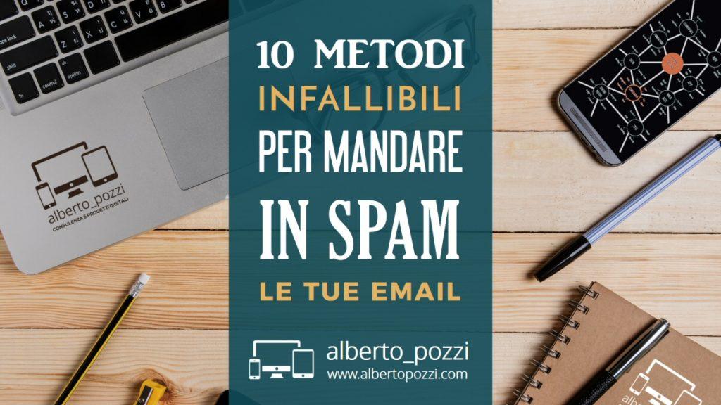 Inviare DEM perfette no spam: 10 errori da non commettere - Alberto Pozzi Monza