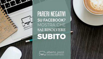 Pareri negativi su Facebook? Mostra che risolvi subito.