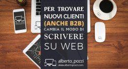 Per trovare nuovi clienti (anche B2B), cambia il modo di scrivere su web
