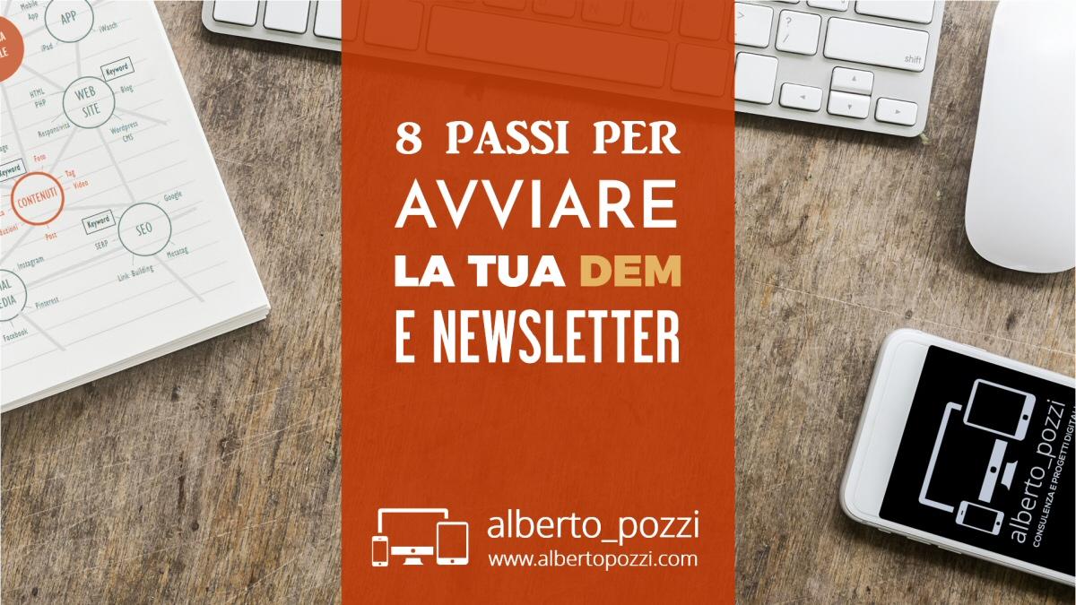 8 passi per avviare la tua DEM e Newsletter - Alberto Pozzi