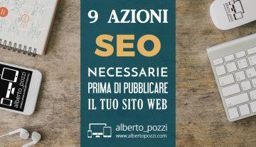 9 Azioni SEO necessarie prima di pubblicare online il tuo sito Web