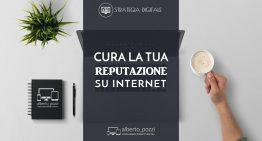 Cura la tua reputazione su Internet