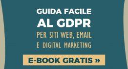 Guida facile GDPR per siti web, e-mail e digital marketing: ebook gratis