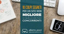 10 colpi segreti per un sito web migliore di quello dei tuoi concorrenti