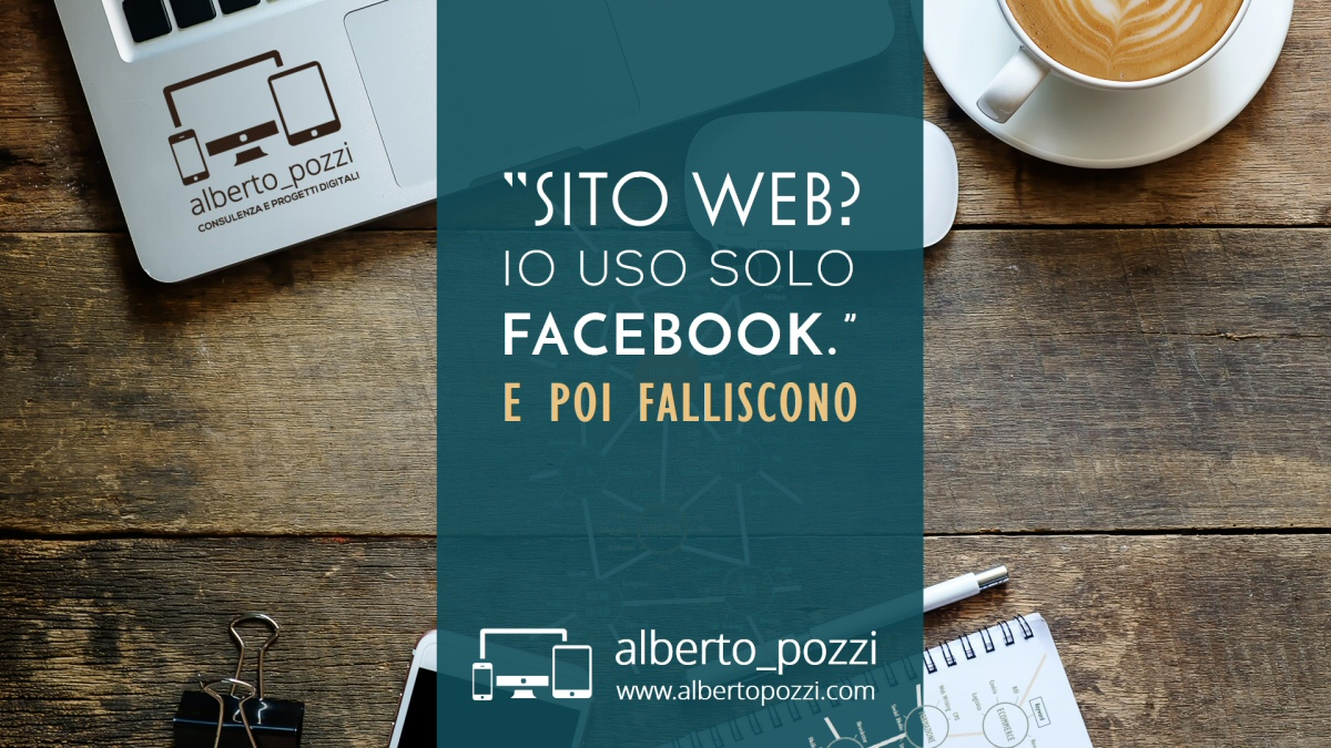 Avvia un sito web e non solo facebook - Alberto Pozzi