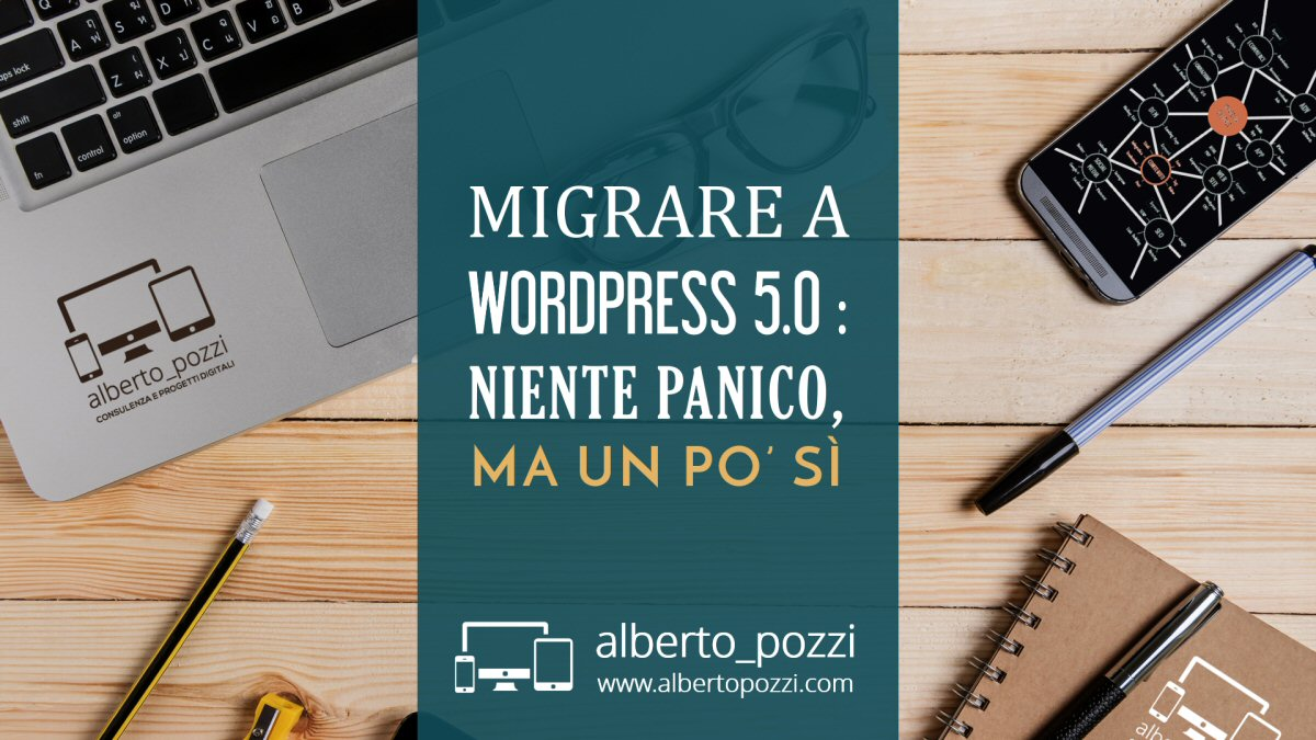 Migrazione WordPress 5.0 : novità e strategie no panic