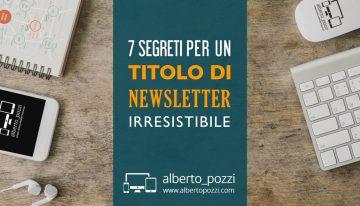 7 Segreti per un titolo di newsletter irresistibile