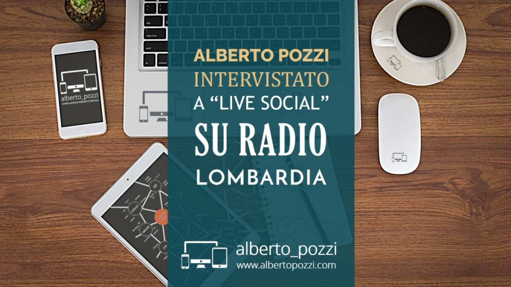 Alberto Pozzi - intervista a Live Social - Radio Lombardia