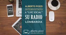 Intervista a Alberto Pozzi su Radio Lombardia – Live Social