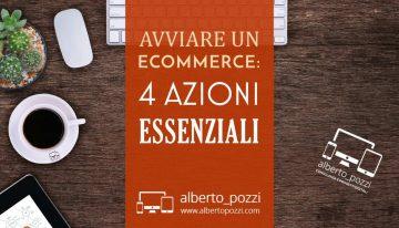 Avviare un sito E-Commerce: 4 azioni essenziali