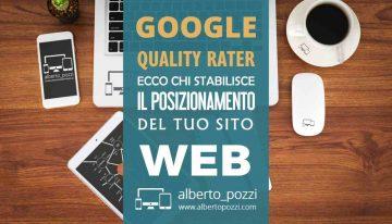 Google Quality Rater : ecco chi stabilisce il posizionamento del tuo sito web