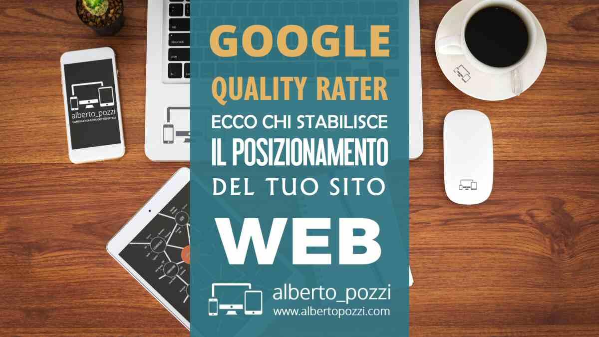 Google Quality Rater: chi stabilisce la qualità del tuo sito
