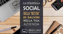"""La strategia social della """"Bestia"""" di Salvini nella tua azienda"""