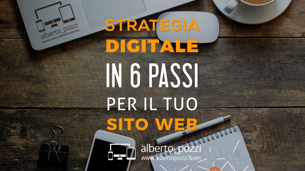 Strategia digitale: 6 passi per il tuo nuovo sito web
