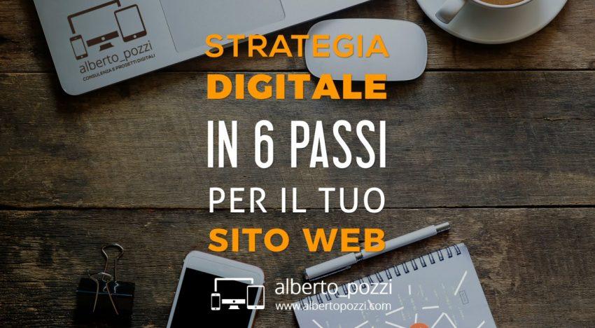 Strategia Digitale in 6 passi per il tuo sito web