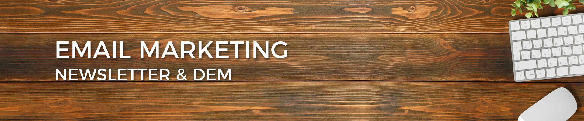 Email Marketing - DEM - Newsletter