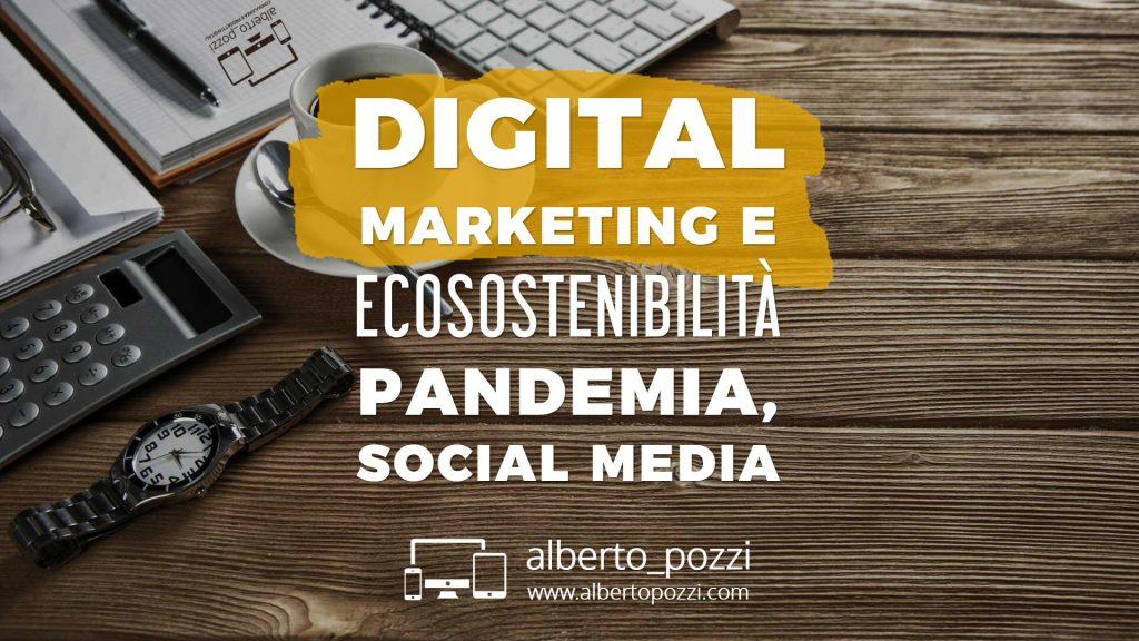 Digital marketing e Ecosostenibilita, Pandemia e Social media